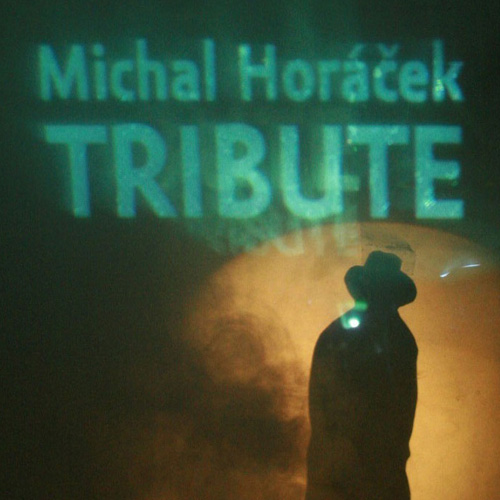 TRIBUTE – Michal Horáček